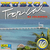 Música Tropical de Colombia, Vol. 10 by Various Artists