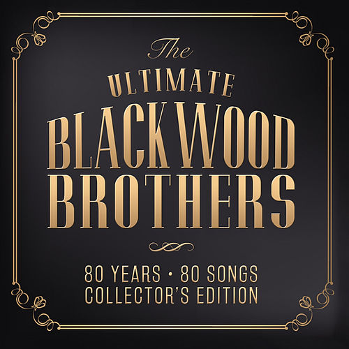 The Ultimate Blackwood Brothers: 80 Years - 80 Songs by The Blackwood Brothers
