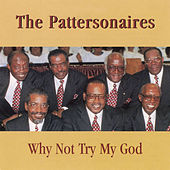 Why Not Try My God by The Pattersonaires