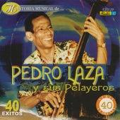 Historia Músical - 40 Éxitos by Pedro Laza Y Sus Pelayeros