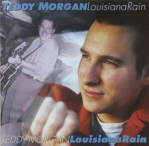 Louisiana Rain by Teddy Morgan