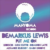 Put Me On by Demarkus Lewis