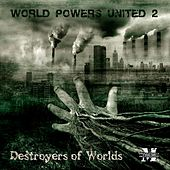 World Powers United 2: Destroyers of Worlds by Various Artists