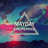 Dropstrike by Mayday