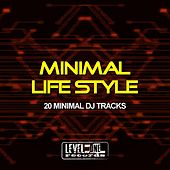Minimal Life Style (20 Minimal DJ Tracks) by Various Artists