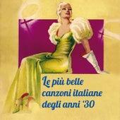 Le più belle canzoni italiane degli anni '30 by Various Artists