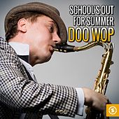 School's out for Summer: Doo Wop, Vol. 1 by Various Artists