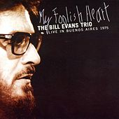 My Foolish Heart (Live in Buenos Aires 1975) by Bill Evans Trio