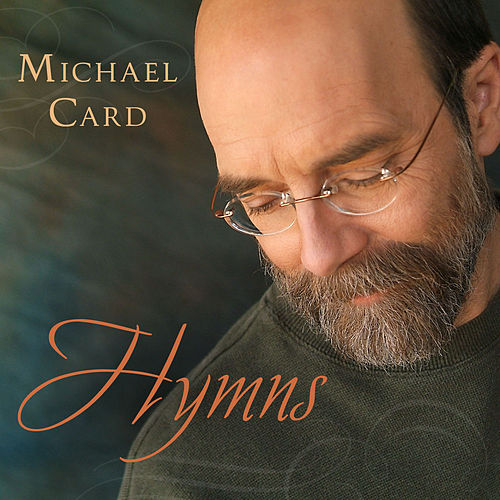 Hymns by Michael Card