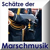 Schätze Der Marschmusik - Marches by Various Artists