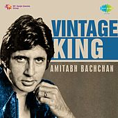 Vintage King: Amitabh Bachchan by Various Artists