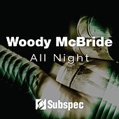 All Night - Single by Woody McBride