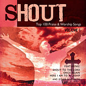 Shout! - Top 100 Praise & Worship Songs Volume 1 by Ingrid DuMosch