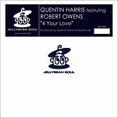 4 Your Love by Quentin Harris