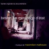 Beslan, Un Mensonge D'État by Maximilien Mathevon