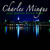 Jazz Greats After Dark by Charles Mingus