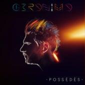 Possédés by Geronimo