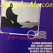 Rolando Alarcón y Sus Canciones by Rolando Alarcon