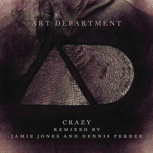 Crazy (Remixes) by Art Department