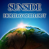 Sunside Holiday Chillout by Various Artists