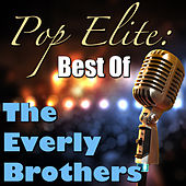 Pop Elite: Best Of The Everly Brothers by The Everly Brothers