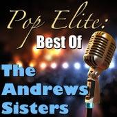 Pop Elite: Best Of The Andrews Sisters by The Andrews Sisters