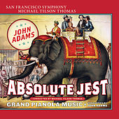 Adams: Absolute Jest & Grand Pianola Music von San Francisco Symphony