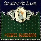 Boudoir De Luxe by Pee Wee Bluesgang