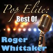 Pop Elite: Best Of Roger Whittaker von Roger Whittaker