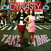 Take Time by DYNASTY