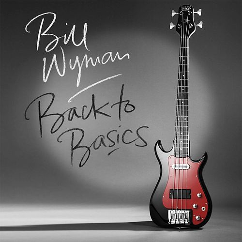 Back To Basics by Bill Wyman