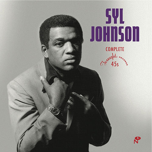 The Complete Twinight Singles von Syl Johnson