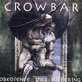 Obedience Thru Suffering by Crowbar