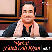 The Best of Rahat Fateh Ali Khan, Vol. 5 by Rahat Fateh Ali Khan