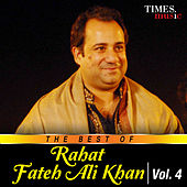 The Best of Rahat Fateh Ali Khan, Vol. 4 by Rahat Fateh Ali Khan