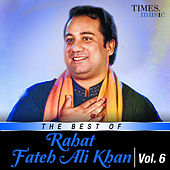 The Best of Rahat Fateh Ali Khan, Vol. 6 by Rahat Fateh Ali Khan