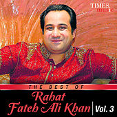 The Best of Rahat Fateh Ali Khan, Vol. 3 by Rahat Fateh Ali Khan