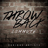 Throwback Commute by Various Artists
