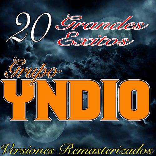 20 Grandes Exitos Versiones Remasterizados by Grupo Yndio