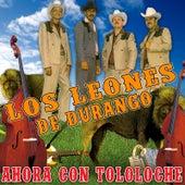 Ahora Con Tololoche by Los Leones de Durango