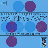 Walking Away Remixes by Alexander Technique