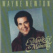 Moods & Moments by Wayne Newton