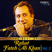 The Best of Rahat Fateh Ali Khan, Vol. 2 by Rahat Fateh Ali Khan