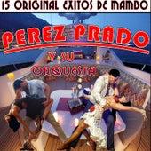 15 Original Exitos de Mambo by Perez Prado