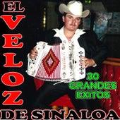 30 Grandes Exitos by El Veloz De Sinaloa