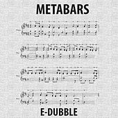 Metabars by E-Dubble