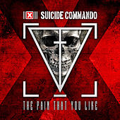 The Pain That You Like by Suicide Commando