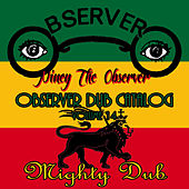 Observer Dub Catalog, Vol. 14 (Mighty Dub) by Niney the Observer