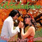Hoy Te Quiero Tanto by Los Bondadosos