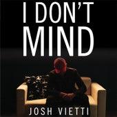 I Don't Mind by Josh Vietti